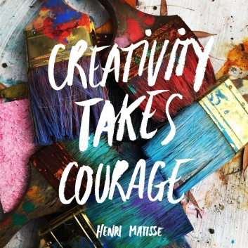 matisse quote creativity takes courage - lettering villaraco