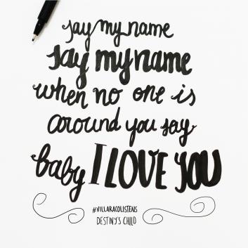 lettering example - Destinys Child Say my name lyrics