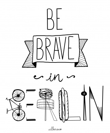 Letters and illustration - be brave in berlin_villaraco