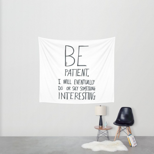 villaraco | Society6 Be Patient tapestries